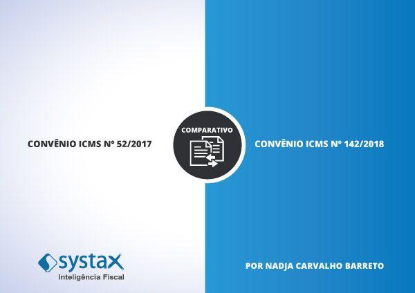 E-book: Comparativo - Convênio ICMS nº 52/2017 e Convênio ICMS nº 142/2018