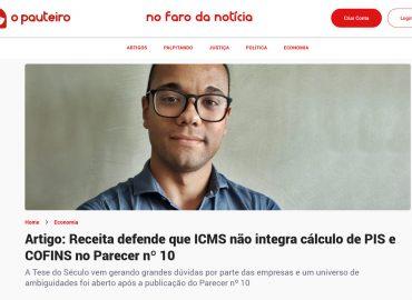 Receita defende que ICMS não integra cálculo de PIS e COFINS no Parecer nº 10